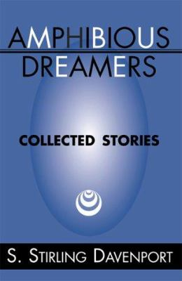 Amphibious Dreamers: Collected Stories 9780738837017