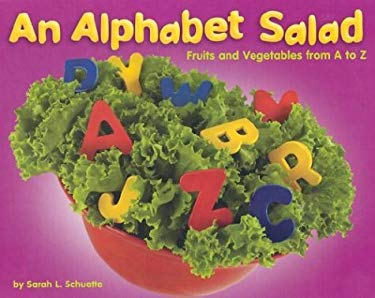 An Alphabet Salad: Fruits and Vegetables from A to Z 9780736816830
