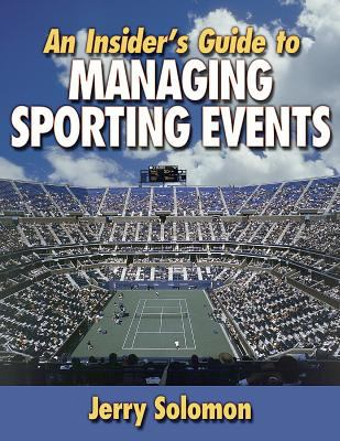 An Insider's Guide to Managing Sporting Events 9780736031080