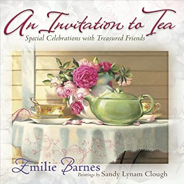 An Invitation to Tea: Special Celebrations for Treasured Friends 9780736922371