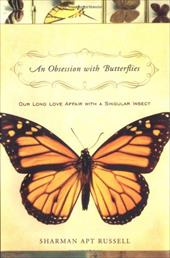 An Obsession with Butterflies: Our Long Love Affair with a Singular Insect 2687907