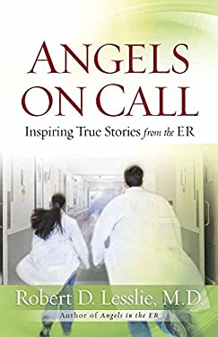 Angels on Call: Inspiring True Stories from the ER 9780736927406