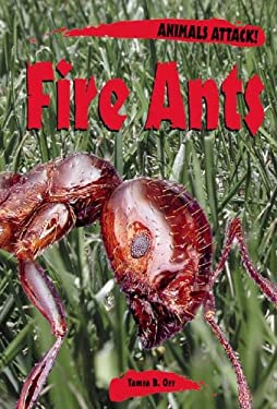 Animals Attack: Fire Ants 9780737715262
