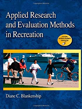 Applied Research and Evaluation Methods in Recreation [With Keycode Letter] 9780736077194