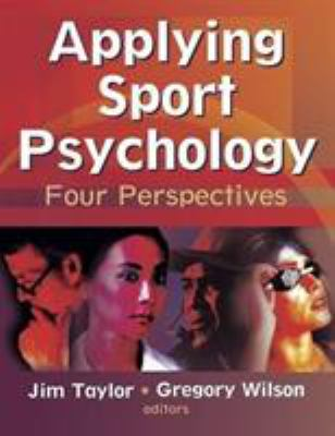 Applying Sport Psychology: Four Perspectives 9780736045124