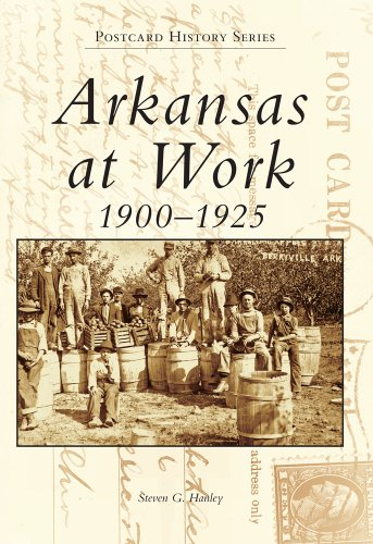 Arkansas at Work 1900-1925 9780738508771