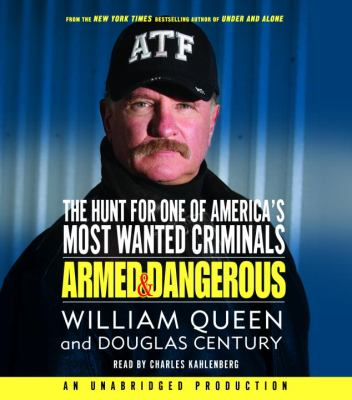 Armed and Dangerous: The Hunt for One of America's Most Wanted Criminals 9780739344163