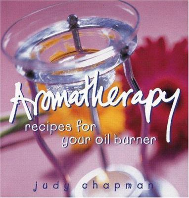 Aromatherapy: Recipes for Your Oil Burner 9780732259143