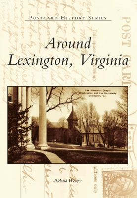 Around Lexington, Virginia 9780738589701