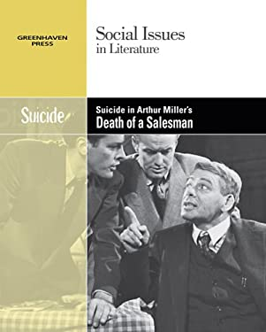 Suicide In Arthur Miller's Death of A Salesman (Social Issues in Literature) Alica C. Lerner and Adrienne W. Lerner