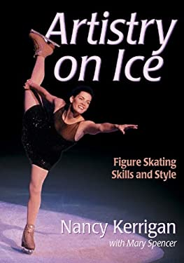 Artistry on Ice: Figure Skating Skills and Style 9780736036979
