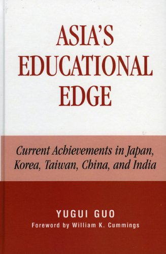 Asia's Educational Edge: Current Achievements in Japan, Korea, Taiwan, China, and India 9780739107379
