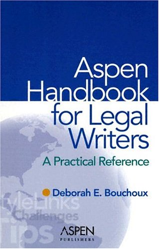 Aspen Handbook for Legal Writers: A Practical Reference 9780735545885