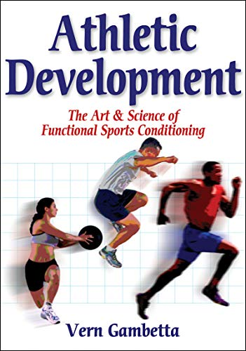 Athletic Development: The Art & Science of Functional Sports Conditioning 9780736051002