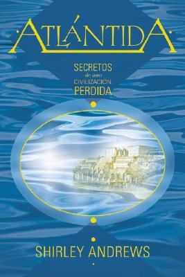 Atlantida: Secretos de una Civilizacion Perdida 9780738705637