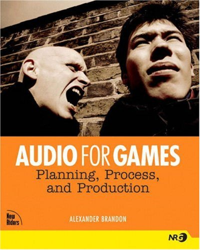 Audio for Games: Planning, Process, and Production 9780735714137