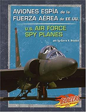 Aviones Espia de La Fuerza Aerea de Ee.Uu./U.S. Air Force Spy Planes 9780736877404