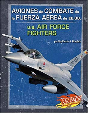 Aviones de Combate de La Fuerza Aerea de Ee.Uu./U.S. Air Force Fighters 9780736877367