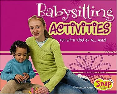 Babysitting Activities: Fun with Kids of All Ages 9780736864619