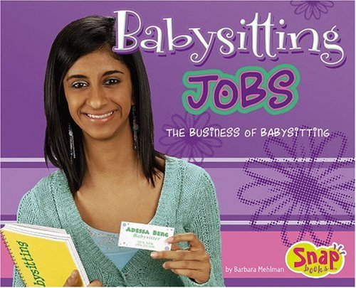 Babysitting Jobs: The Business of Babysitting 9780736864633
