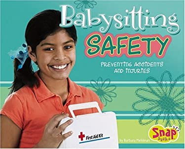 Babysitting Safety: Preventing Accidents and Injuries 9780736864657