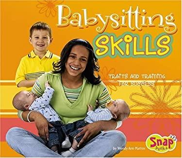 Babysitting Skills: Traits and Training for Success 9780736864664