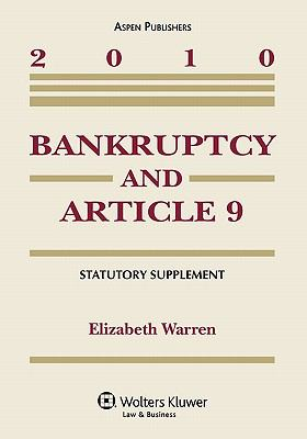 Bankruptcy and Article 9 Statutory Supplement, 2010 Edition 9780735590670
