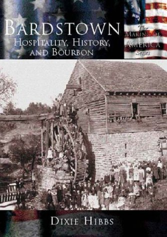 Bardstown:: Hospitality, History and Bourbon 9780738523910