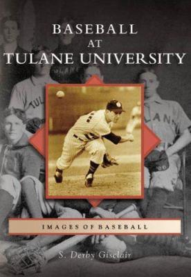 Baseball at Tulane University 9780738542089
