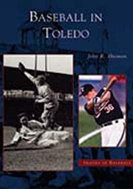 Baseball in Toledo 9780738523279