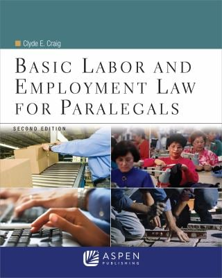 Basic Labor and Employment Law for Paralegals, 2nd Edition 9780735507777