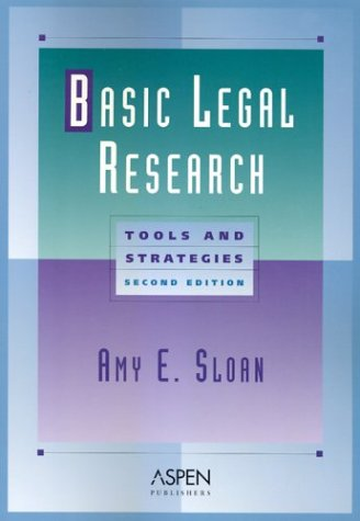 Basic Legal Research: Tools and Strategies 9780735527799