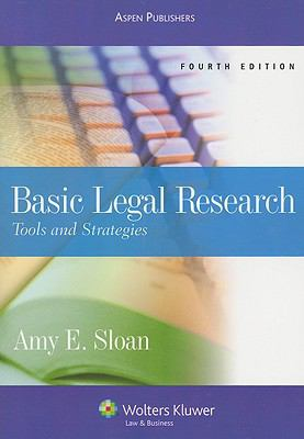 Basic Legal Research: Tools and Strategies 9780735576728