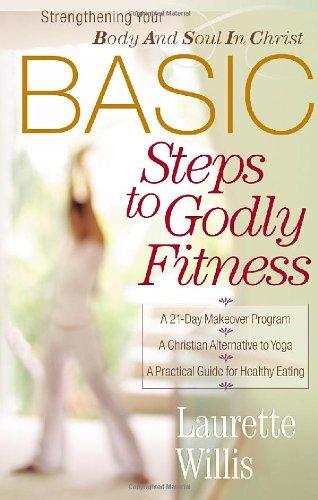 Basic Steps to Godly Fitness 9780736915656