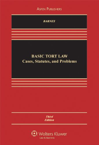 Basic Tort Law: Cases, Statutes, and Problems 9780735594609