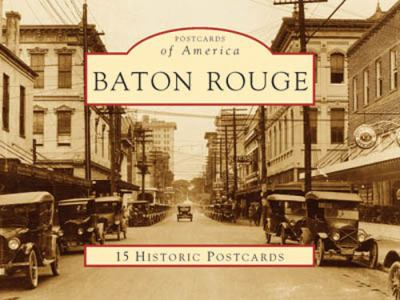 Baton Rouge: 15 Historic Postcards 9780738525495