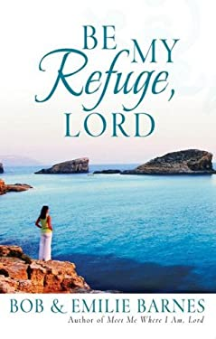 Be My Refuge, Lord 9780736919913