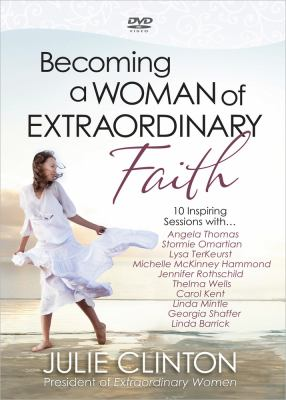 Becoming a Woman of Extraordinary Faith: 10 Inspiring Sessions 9780736939287