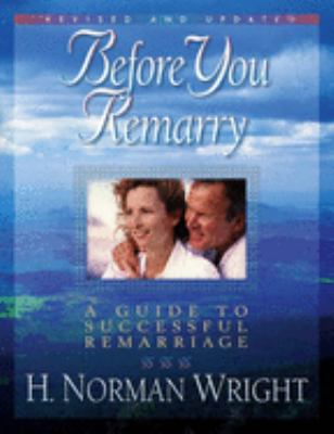 Before You Remarry: A Guide to Successful Remarriage 9780736902069