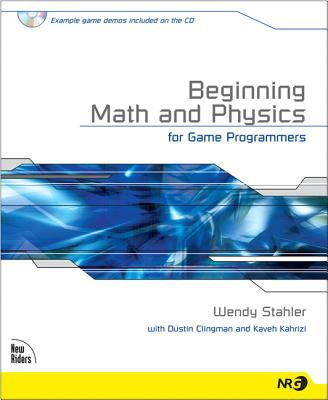 Beginning Math and Physics for Game Programmers 9780735713901