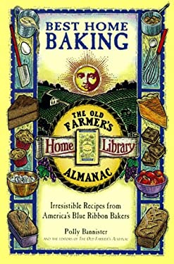 Best Home Baking: Irresistible Recipes from America's Blue Ribbon Bakers 9780737000252