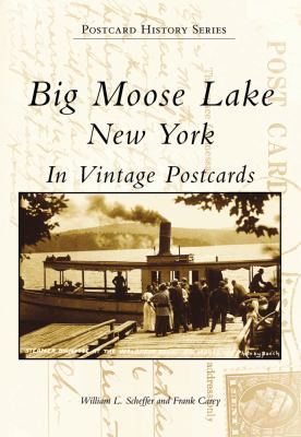 Big Moose Lake, New York in Vintage Postcards 9780738504117