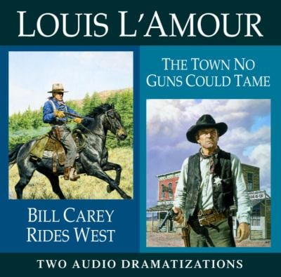 Bill Carey Rides West / The Town No Guns Could Tame
