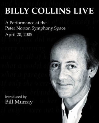 Billy Collins Live: A Performance at the Peter Norton Symphony Space 9780739320112