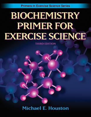 Biochemistry Primer for Exercise Science 9780736056120