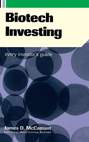 Biotech Investing: Every Investor's Guide 9780738205090