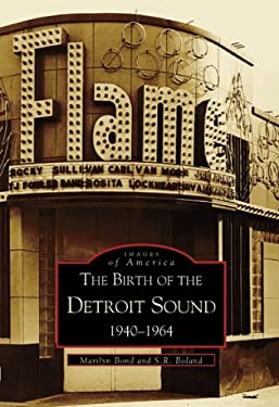 The Birth of the Detroit Sound:: 1940-1964 9780738520339