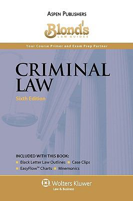 Blond's Law Guides: Criminal Law 9780735586147