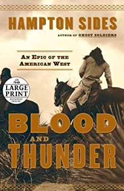 Blood and Thunder: An Epic of the American West 9780739326725