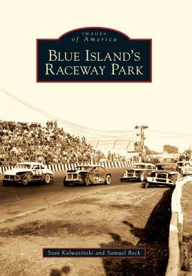 Blue Island's Raceway Park 9780738577432